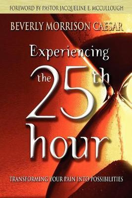 Experiencing The 25th Hour by Beverly, Morrison Caesar