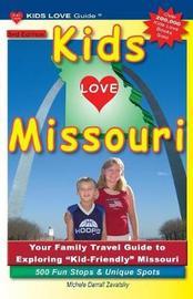 Kids Love Missouri, 3rd Edition by Michele Darrall Zavatsky