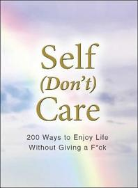 Self (Don't) Care by Adams Media