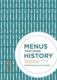 Menus that Made History by Alex Johnson