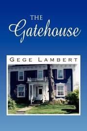 The Gatehouse by Gege Lambert