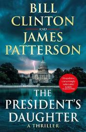 The President's Daughter by President Bill Clinton