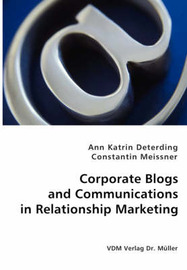 Corporate Blogs and Communications in Relationship Management by Ann Katrin Deterding image