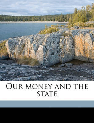 Our Money and the State by Hartley Withers image