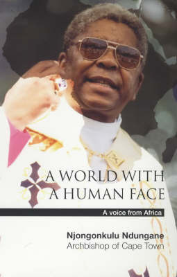 A World with a Human Face by Njongonkulu Ndungane