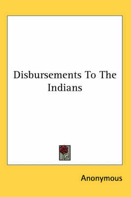 Disbursements To The Indians by * Anonymous