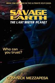 Savage Earth: The Last Sister Planet by Dominick Mezzapesa image