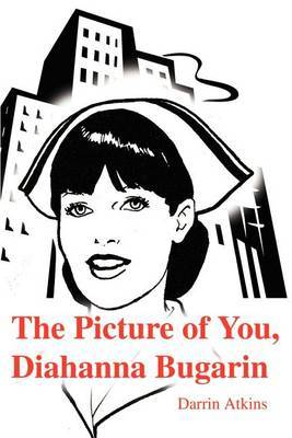 The Picture of You, Diahanna Bugarin by Darrin Atkins