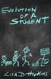 Evolution of a Student by Lisa D Hopkins
