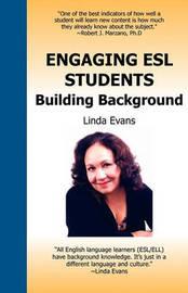 Engaging ESL Students by Linda Evans