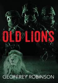 Old Lions by Geoffrey Robinson