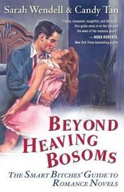 Beyond Heaving Bosoms by Sarah Wendell