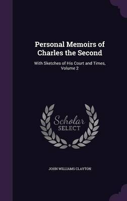 Personal Memoirs of Charles the Second by John Williams Clayton image