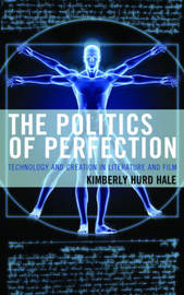 The Politics of Perfection by Kimberly Hurd Hale