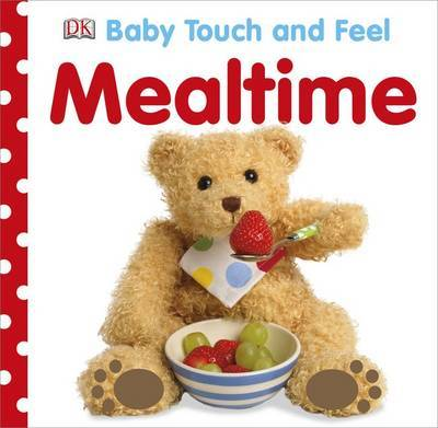 Baby Touch and Feel Mealtime by DK image
