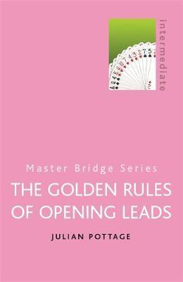 The Golden Rules of Opening Leads by Julian Pottage image
