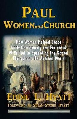 Paul, Women and Church by Dr Eddie L Hyatt image