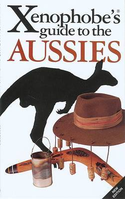 The Xenophobe's Guide to the Aussies by Ken Hunt image