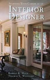 Starting Your Career as an Interior Designer by Robert Hale image