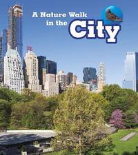 A Nature Walk in the City by Louise Spilsbury