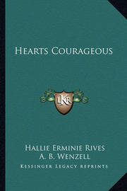 Hearts Courageous by Hallie Erminie Rives