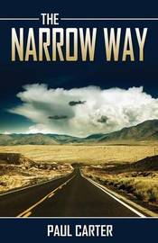 The Narrow Way by Paul Carter