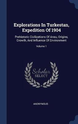 Explorations in Turkestan, Expedition of 1904 by * Anonymous