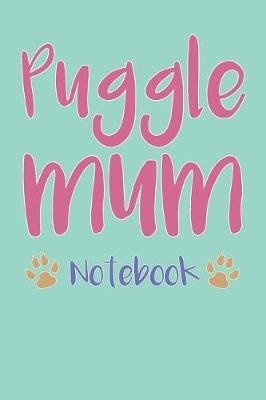 Puggle Mum Composition Notebook of Pug Beagle Dog Mum Journal by Leyla D