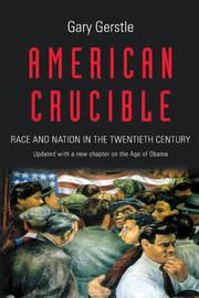 American Crucible by Gary Gerstle