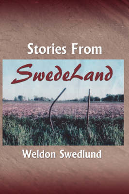 Stories From SwedeLand by Weldon Swedlund image