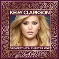 Kelly Clarkson: Greatest Hits Chapter One (CD/DVD) [Deluxe Edition] by Kelly Clarkson