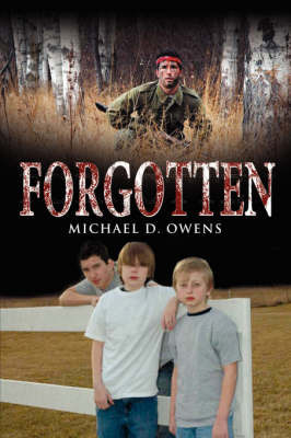 Forgotten by Michael D. Owens