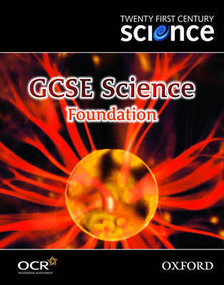 Twenty First Century Science: GCSE Science Foundation Level Textbook by University of York Science Education Group