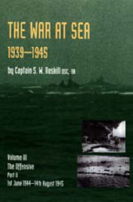 War at Sea 1939-45: v.3, Pt. 2 by S.W. Roskill