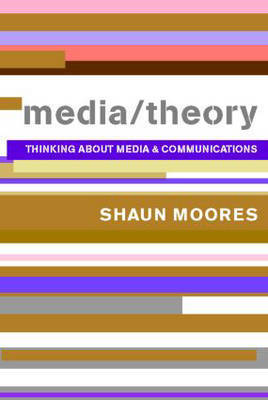 Media/Theory by Shaun Moores