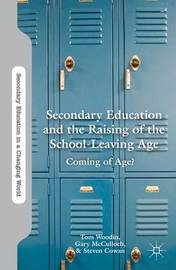 Secondary Education and the Raising of the School-Leaving Age by Tom Woodin
