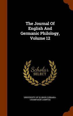 The Journal of English and Germanic Philology, Volume 12 image
