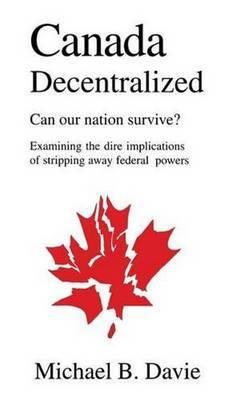 Canada Decentralized by Michael B Davie image