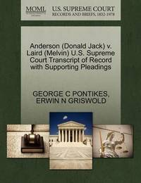 Anderson (Donald Jack) V. Laird (Melvin) U.S. Supreme Court Transcript of Record with Supporting Pleadings by George C Pontikes