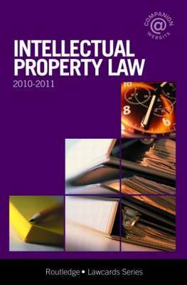 Intellectual Property Lawcards: 2010-2011 by Routledge Chapman Hall