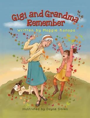 Gigi and Grandma Remember by Maggie Konopa image