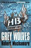 Grey Wolves (Henderson's Boys #4) by Robert Muchamore