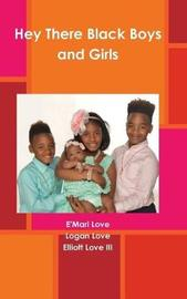 Hey There Black Boys and Girls by E'Mari Love image