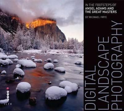 Digital Landscape Photography by Michael Frye