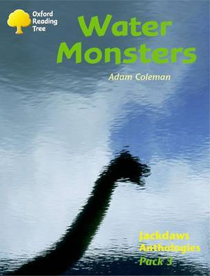 Oxford Reading Tree: Levels 8-11: Jackdaws: Pack 3: Water Monsters by Adam Coleman image