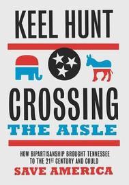 Crossing the Aisle by Keel Hunt