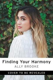 Finding Your Harmony by Ally Brooke