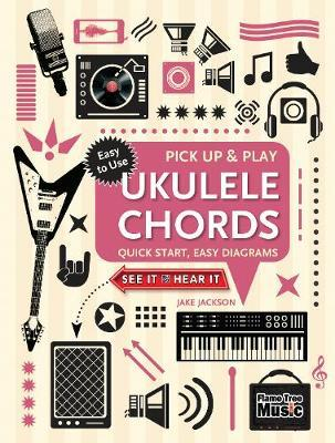 Ukulele Chords (Pick Up and Play) by Jake Jackson