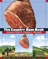 The Country Ham Book by Elaine J. Harvell