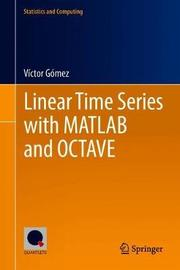 Linear Time Series with MATLAB and OCTAVE by Victor Gomez